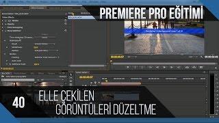 Premiere Pro Eğitimi 40 - Elle çekilen kamera görüntülerini düzeltme