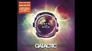 Galactic - Chicken In The Corn featuring Brushy One String (Into The Deep)