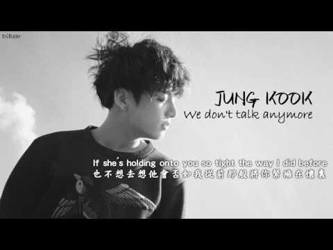 【中英字幕】JUNG KOOK (田柾國) - We don't talk anymore