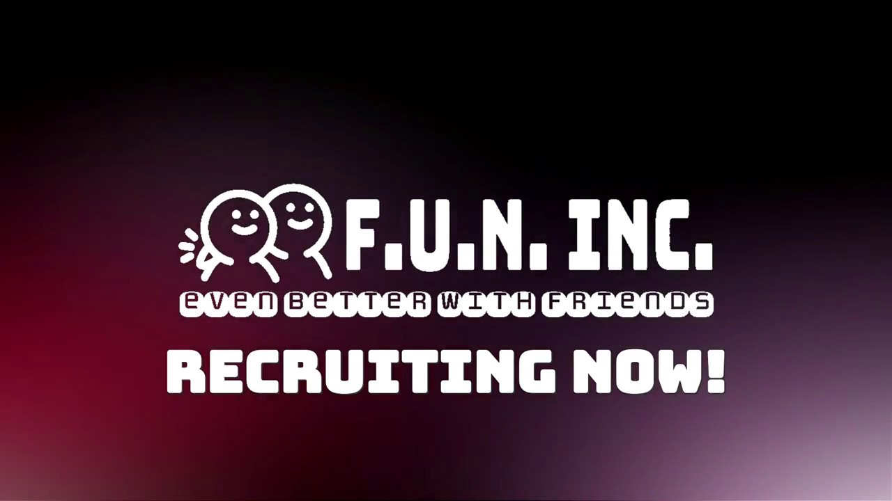 FUN INC COMPILATION RECRUITING NOW
