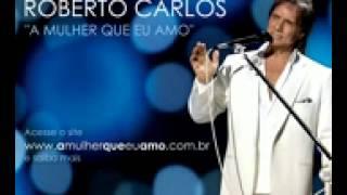 Roberto Carlos   A Mulher Que Eu Amo Oficial)