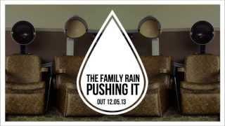 The Family Rain - Pushing It [Zane Lowe Premiere