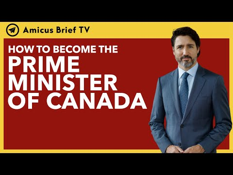 HOW TO BECOME CANADA'S PRIME MINISTER