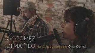 Omar Gómez / Silvana Di Matteo - Hasta que aclare el cielo