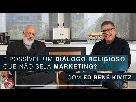 É Possível Um Diálogo Religioso Que Não Seja Marketing?   Ed René Kivitz