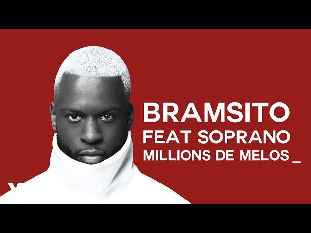 Bramsito - Millions de mélos ft. Soprano