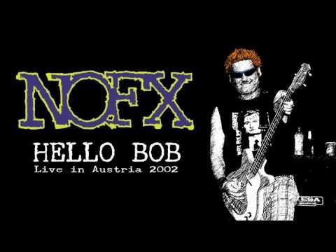 NOFX - Hello Bob (full bootleg)