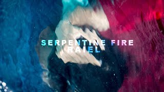 Raiel - Serpentine Fire