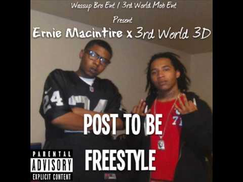 Ernie MacIntire x 3rd World 3D - Post To Be Freestyle ( 2015 )