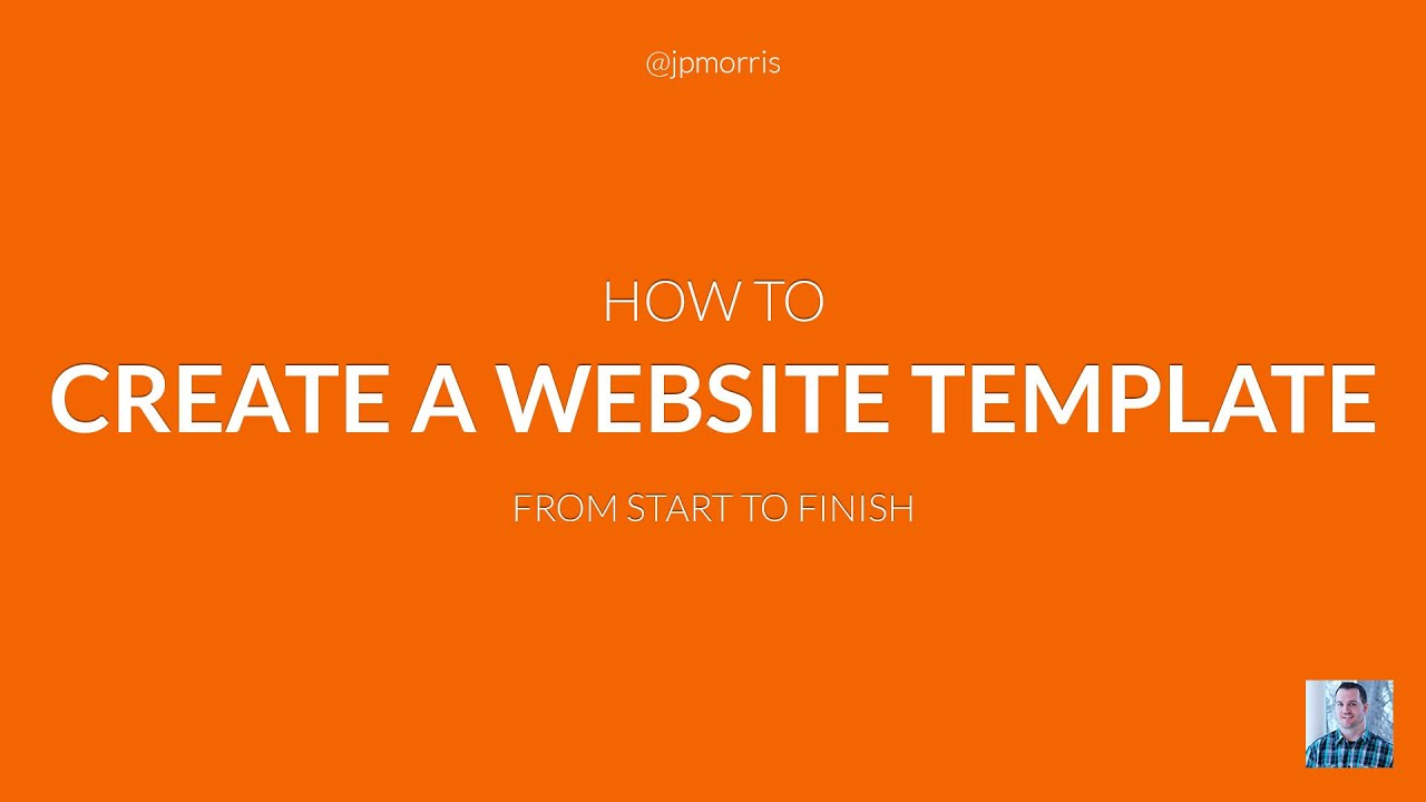 How To Create A Website Template From Start To Finish YouTube - Create web page template
