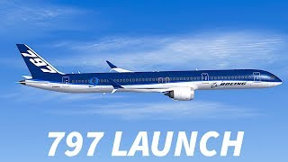 BOEING 797 Launch EXPECTED In MID 2020s