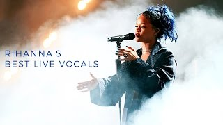 Rihanna's Best Live Vocals