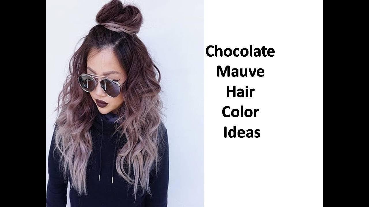 Chocolate Mauve Hair Color Ideas Youtube