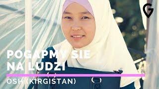 ✈ Pogapmy się na ludzi [odc. 8 OSH - Kirgistan]