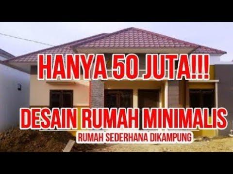 HANYA 50 JUTA ANDA !!! DESAIN RUMAH MINIMALIS - YouTube