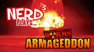 Nerd³ Plays... Worms Armageddon