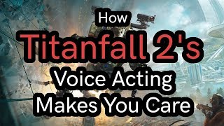 An Exercise In Trust: How Titanfall 2's Voice Acting Makes You Care