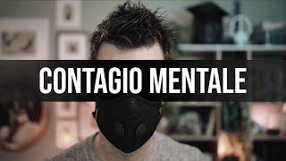 Contagio Mentale - L'altra faccia del Coronavirus