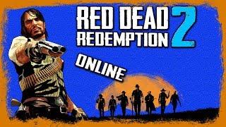 Red Dead Online - Вышла! Главная информация. Расписание запуска.