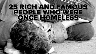 25 Rich And Famous People Who Were Once Homeless