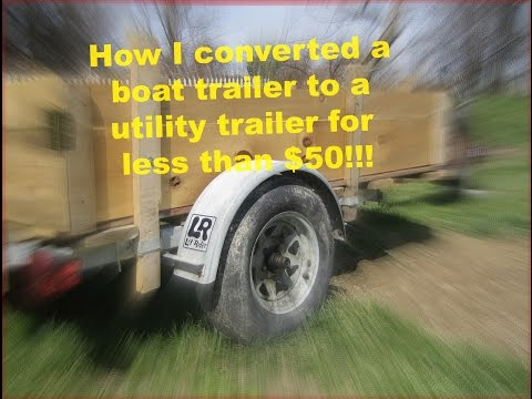 Boat trailer converted to utility trailer for under $50.00