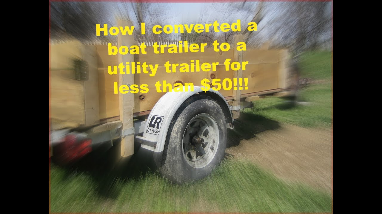 Boat trailer converted to utility trailer for under $50.00 - YouTube