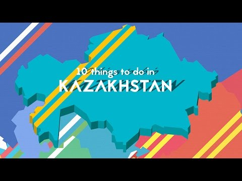10 things to do in Kazakhstan