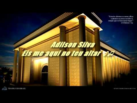 003 - Eis Me Aqui No Teu Altar de Bispo Adilson Silva ♪♫
