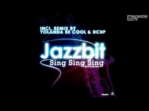 Jazzbit - Sing Sing Sing (Yolanda Be Cool & Dcup Remix)