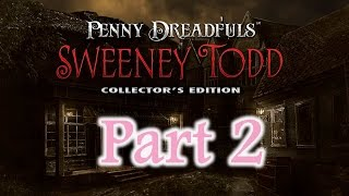 Live Stream - Penny Dreadfuls: Sweeney Todd (CE) - Part 2 - The End - w/Wardfire