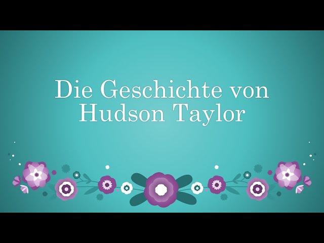 Die Geschichte von Hudson Taylor