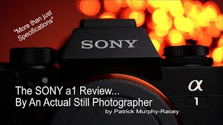 Sony a1 Review by an Actual Professional Still Photographer, by Patrick Murphy-Racey