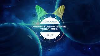CamelPhat amp; Cristoph  Breathe (Cristoph Remix)