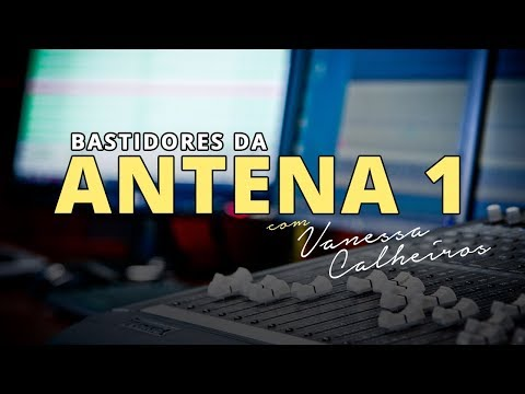 Video - OS BASTIDORES DA ANTENA 1