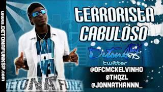 MC KELVINHO - TERRORISTA CABULOSO (DJ WILTON) DETONAFUNKSP.COM