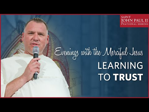 """Learning to Trust"" - Evenings with the Merciful Jesus"