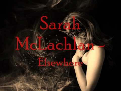 Sarah McLachlan - elsewhere