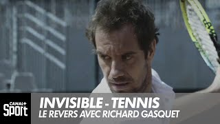 Invisible - Tennis : Le revers avec Richard Gasquet