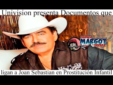 Univision presenta Documentos que ligan a Joan Sebastian en Prostitución Infantil