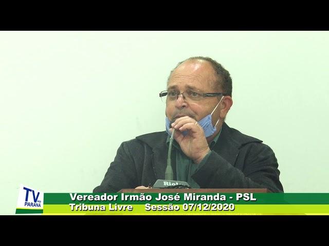 Vereador Irmão José Miranda   PSL  Tribuna Livre Sessão 07 12 2020
