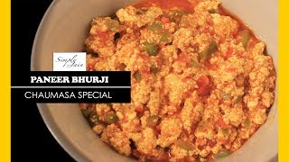 Paneer Bhurji | How To Make Paneer Bhurji | Chaumasa Special | Simply Jain