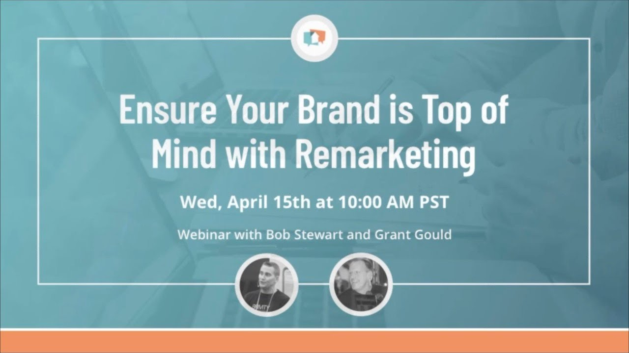 Ensure Your Brand is Top of Mind with Remarketing