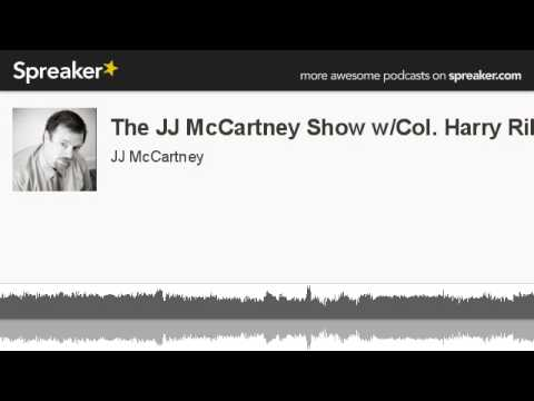 The JJ McCartney Show w/Col. Harry Riley (made with Spreaker)