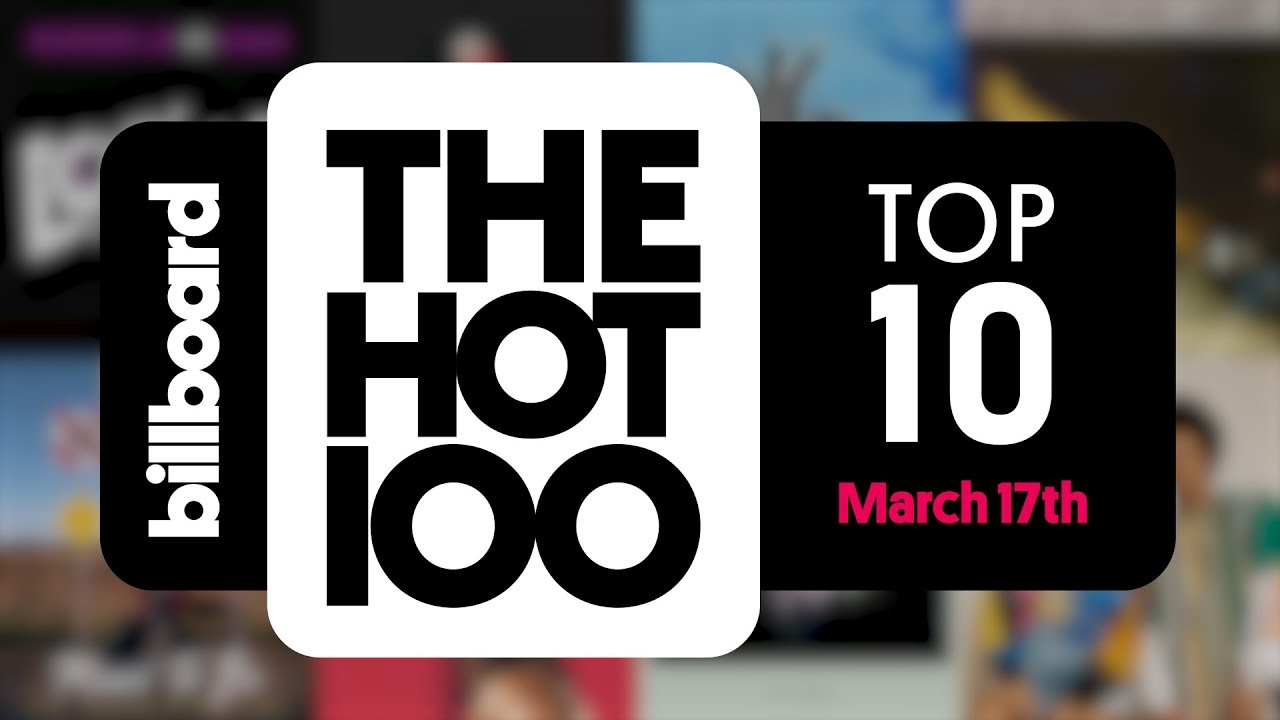 Early Release! Billboard Hot 100 Top 10 March 17th 2018 Countdown | Official