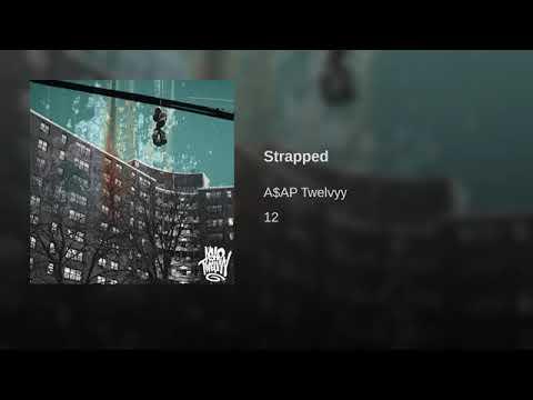 A$AP Twelvyy - Strapped