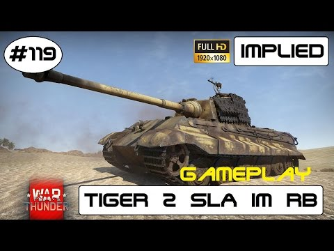 Lets Play War Thunder GF #119 der Tiger II SLA Premium Panzer im RB GAMEPLAY HD