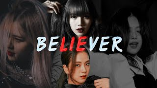 BLACKPINK「BELIEVER」(gang au)