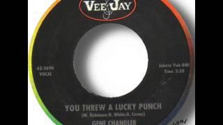 Gene Chandler   You Threw A Lucky Punch