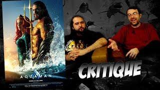 Critique - AQUAMAN - Avec ET sans Spoil (spoilers à partir de 14 min)