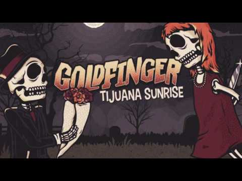 Goldfinger - Tijuana Sunrise